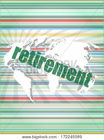 retirement word on digital touch screen business concept