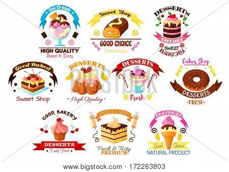 Cakes, desserts and sweets vector icons of cupcake tart and donut, roll bun or loaf and pudding with chocolate and ice cream wuth ribbon emblems. For bakery shop design