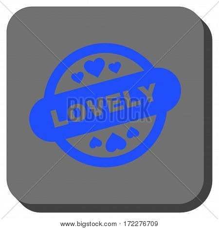 Lovely Stamp Seal interface button. Vector pictogram style is a flat symbol centered in a rounded square button, blue and gray colors.