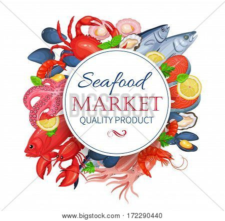 Seafood poster with mussel, fish salmon, shrimp, squid, octopus, scallop, lobster, craps, mollusk, oyster, alfonsino and tuna with aromatic herbs and lemon. Healthy food cooking concept Vector illustration
