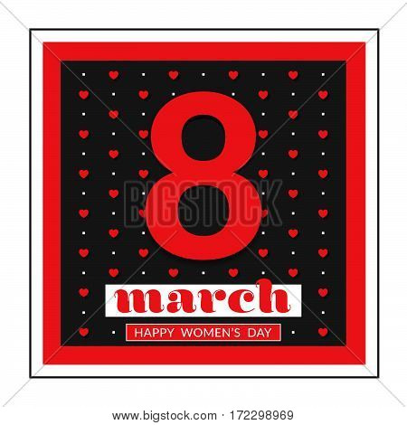 8 March international women's day. Happy Mother's Day. Greeting card template on black background with red number eight. Happy Women's Day. Vector illustration.