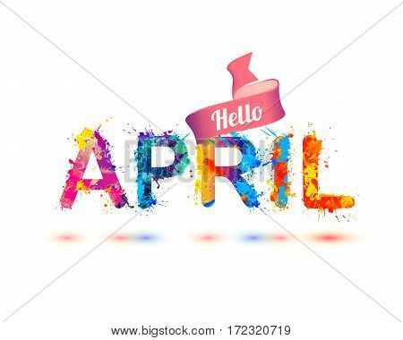Hello April. Splash Paint Letters
