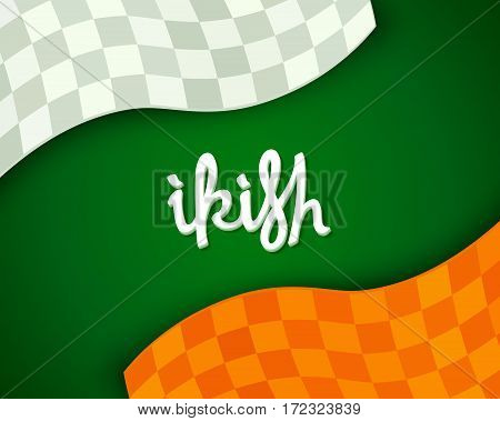Creative stylized background of the colors of national flag Ireland. Trendy handwritten calligraphy. Vector design elements.