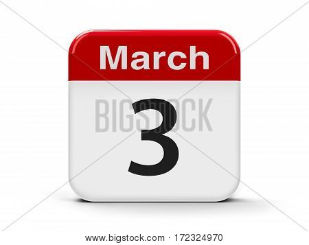 Calendar web button - The Third of March - World Day of the Writer World Wildlife Day International Day for Ear and Hearing three-dimensional rendering 3D illustration
