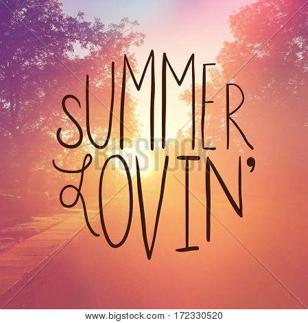 Inspirational Quote -  Summer lovin