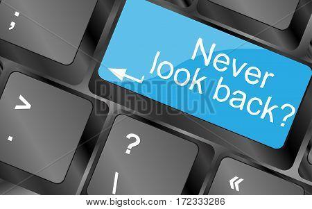Never Look Back.  Computer Keyboard Keys. Inspirational Motivational Quote. Simple Trendy Design