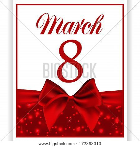 card or postcard on a white background with a red satin ribbon bow of the International Women's Day on 8 March
