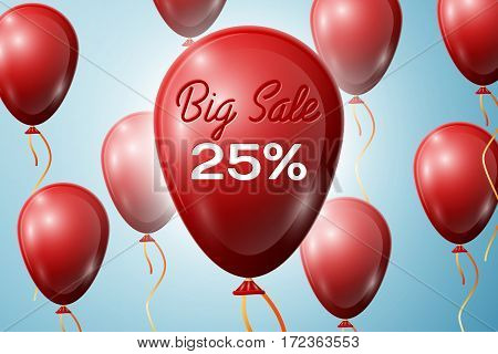 Red Balloons with an inscription Big Sale twenty five percent Discounts. SALE concept for shops store market, web and other commerce. Vector illustration.