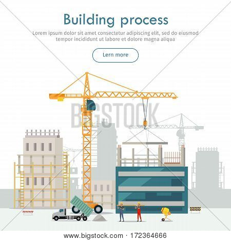 Building process. Web construction site. Cartoon design. Two high industrial cranes lifting heavy elements. Truck near two builders holding long girder. Truck unload sand. Workers. Flat style. Vector