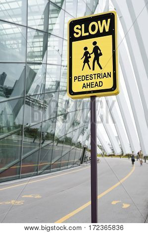 Be careful Slow sign Pedestrain ahead for walkway