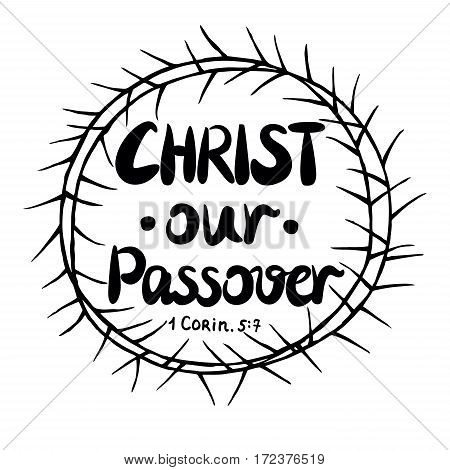 Hand lettering Christ our Passover, is made inside of the crown of thorns. Easter. Biblical background. New Testament. Christian verse