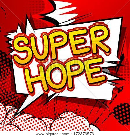 Super Hope - Comic book style word on abstract background.
