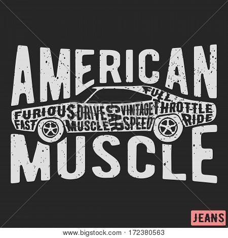 T-shirt print design. American muscle car vintage stamp. Printing and badge applique label t-shirts jeans casual wear. Vector illustration.