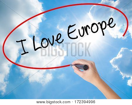 Woman Hand Writing I Love Europe With Black Marker On Visual Screen