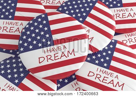 Martin Luther King Quote Badges: Pile With I Have A Dream Buttons 3d illustration