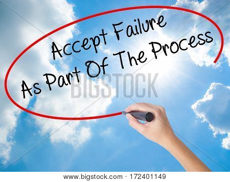 Woman Hand Writing Accept Failure As Part Of The Process With Black Marker On Visual Screen