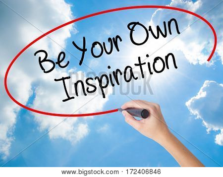 Woman Hand Writing Be Your Own Inspiration With Black Marker On Visual Screen.