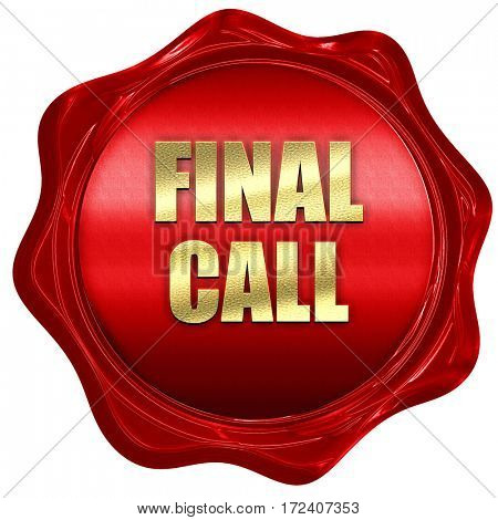 final call, 3D rendering, red wax stamp with text poster