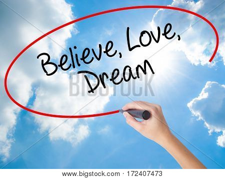 Woman Hand Writing Believe Love Dream With Black Marker On Visual Screen