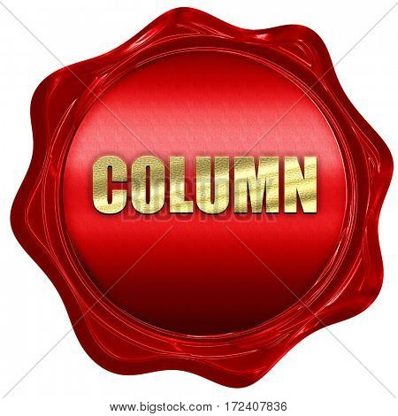 column, 3D rendering, red wax stamp with text