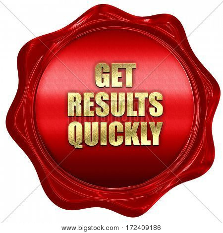 get results quickly, 3D rendering, red wax stamp with text