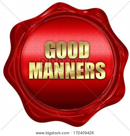 good manners, 3D rendering, red wax stamp with text