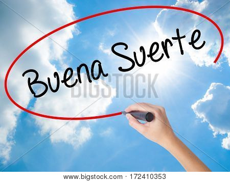 Woman Hand Writing Buena Suerte( Good Luck In Spanish) With Black Marker On Visual Screen