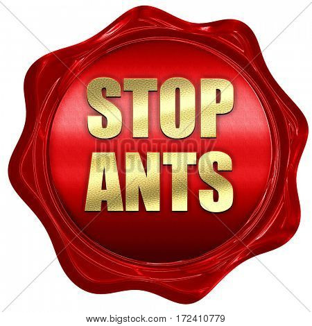 stop ants, 3D rendering, red wax stamp with text
