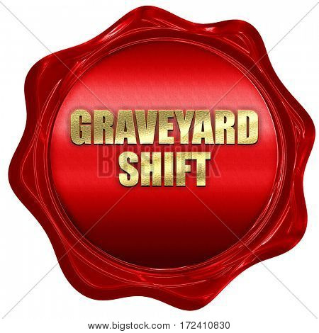 graveyard shift, 3D rendering, red wax stamp with text