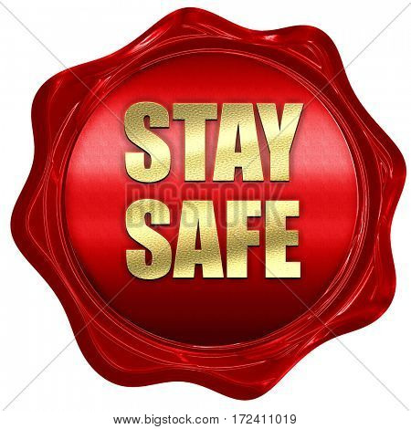 stay safe, 3D rendering, red wax stamp with text