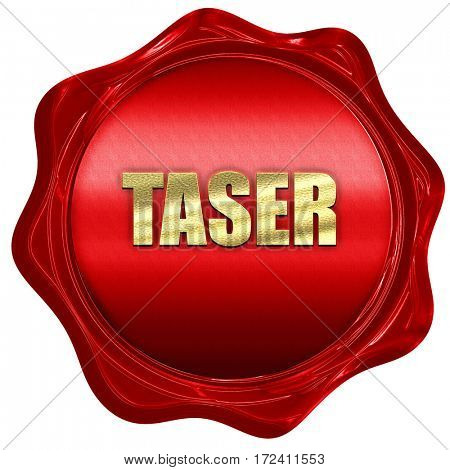 taser, 3D rendering, red wax stamp with text