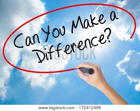 Woman Hand Writing Can You Make A Difference? With Black Marker On Visual Screen.