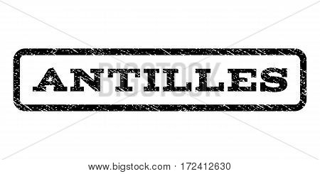 Antilles watermark stamp. Text tag inside rounded rectangle frame with grunge design style. Rubber seal stamp with dirty texture. Vector black ink imprint on a white background.