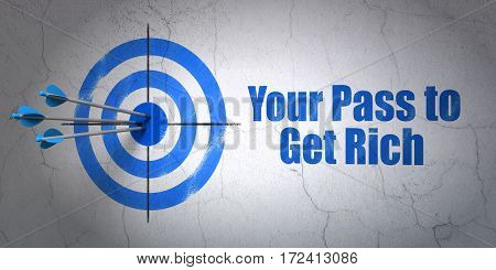 Success finance concept: arrows hitting the center of target, Blue Your Pass to Get Rich on wall background, 3D rendering