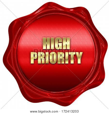 high priority, 3D rendering, red wax stamp with text