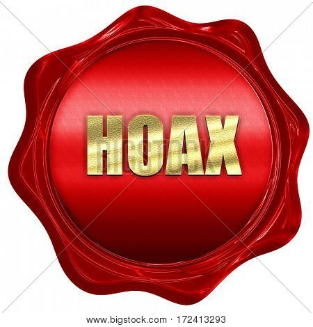 hoax, 3D rendering, red wax stamp with text