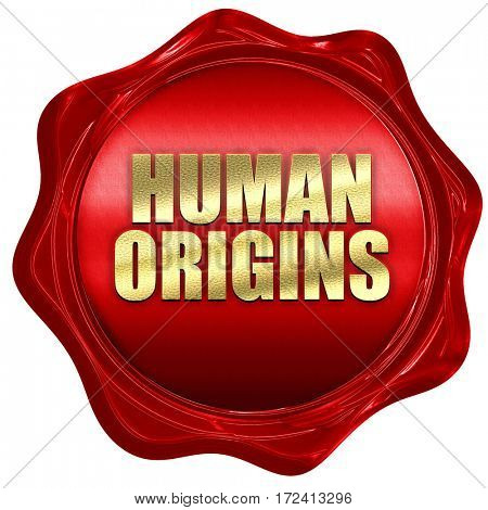 human origins, 3D rendering, red wax stamp with text