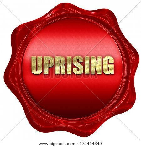 uprising, 3D rendering, red wax stamp with text