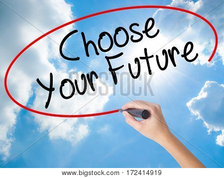 Woman Hand Writing Choose Your Future With Black Marker On Visual Screen