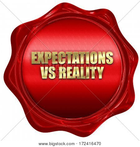 expectations versus reality, 3D rendering, red wax stamp with te