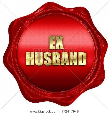 ex husband, 3D rendering, red wax stamp with text