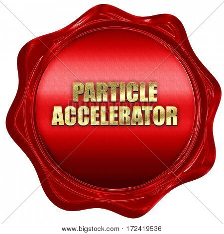 particle accelerator, 3D rendering, red wax stamp with text