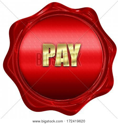 pay, 3D rendering, red wax stamp with text