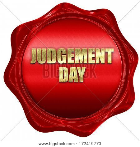 judgement day, 3D rendering, red wax stamp with text