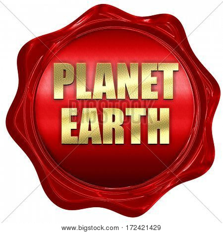 planet earth, 3D rendering, red wax stamp with text