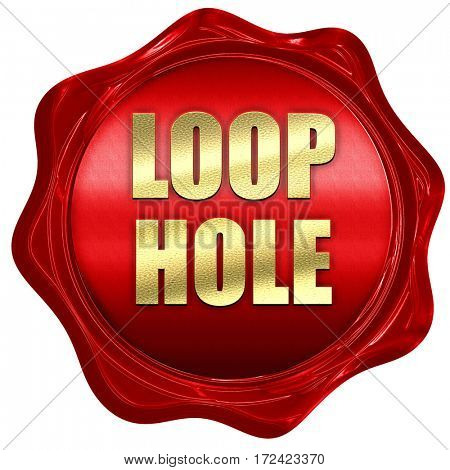 loophole, 3D rendering, red wax stamp with text
