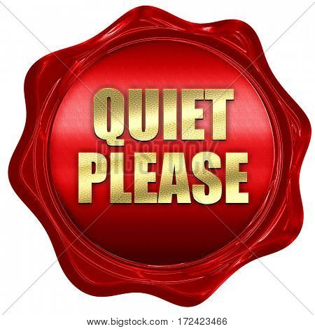 quiet please, 3D rendering, red wax stamp with text