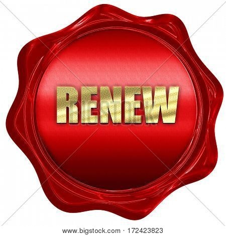 renew, 3D rendering, red wax stamp with text