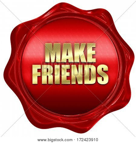 make friends, 3D rendering, red wax stamp with text