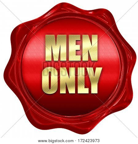 men only, 3D rendering, red wax stamp with text